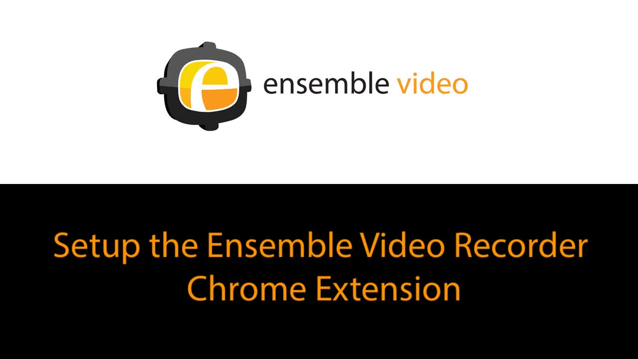 Setup the Ensemble Video Recorder Chrome Extension