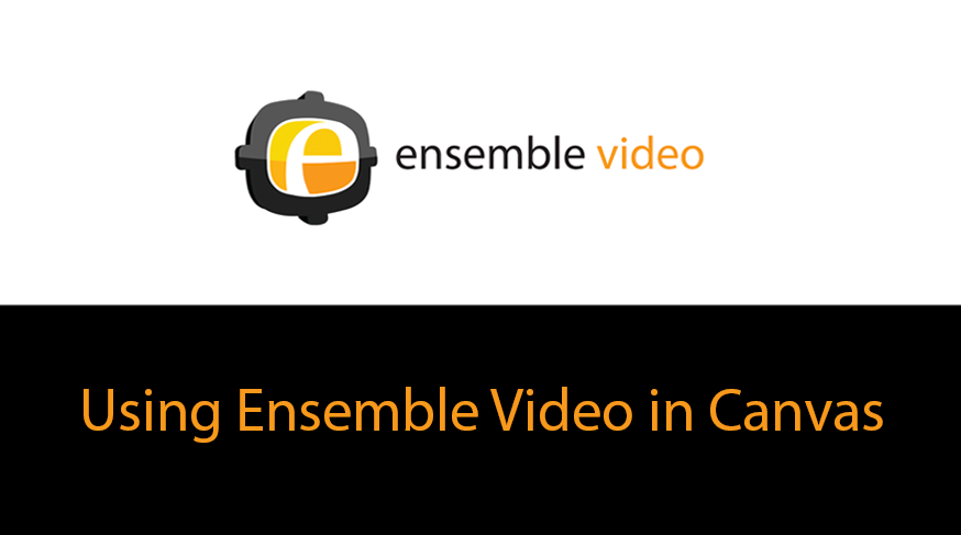 Using Ensemble Video in Canvas