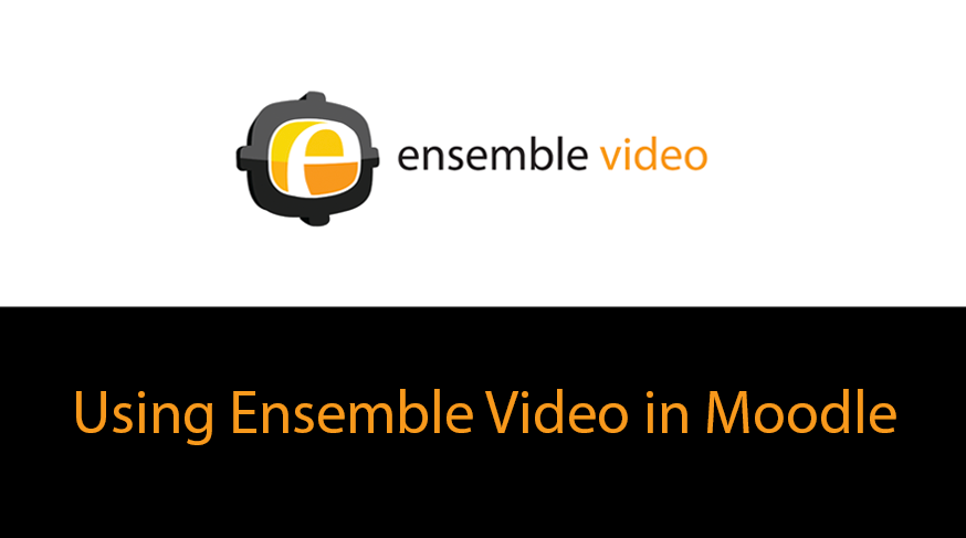 Using Ensemble Video in Moodle