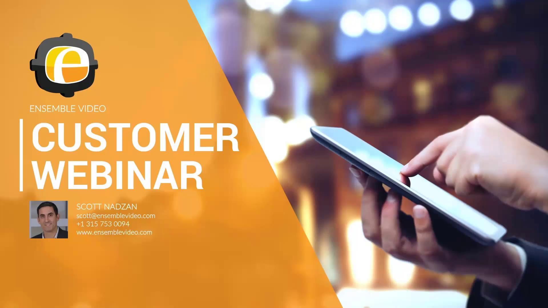 Ensemble Video 5.3 Customer Webinar